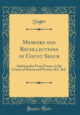 Memoirs and Recollections of Count Segur
