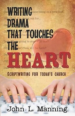 Writing Drama That Touches the Heart