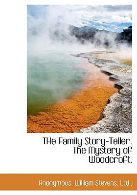 Family Story-Teller. the Mystery of Woodcroft