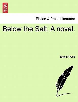 Below the Salt. A novel. Vol. I