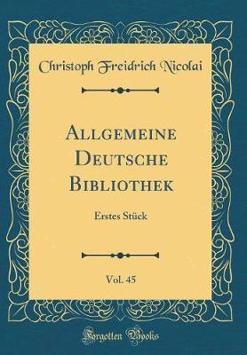Allgemeine Deutsche Bibliothek, Vol. 45