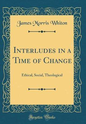Interludes in a Time of Change