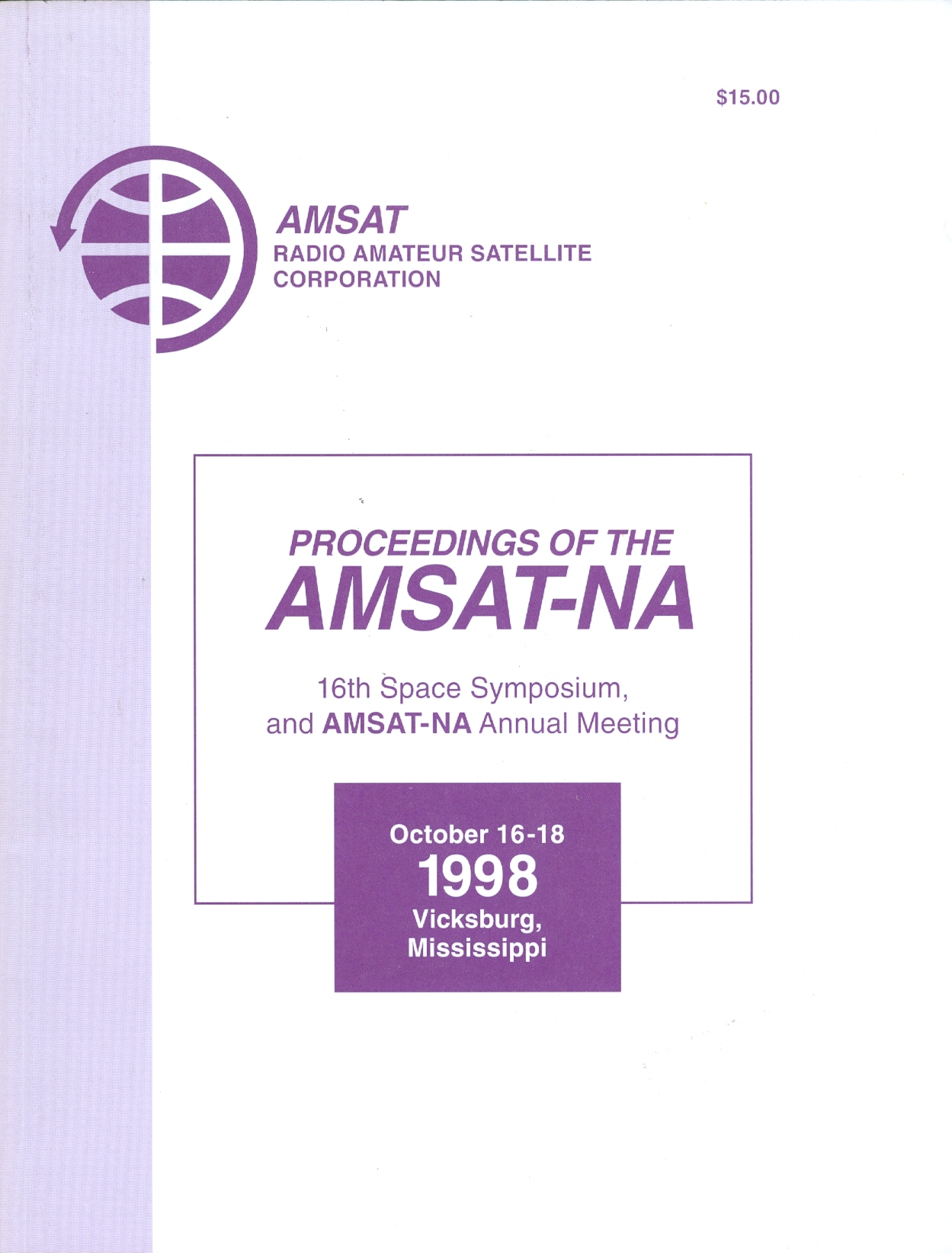 Proceedings of the AMSAT-NA 16th Space Symposium, and AMSAT Annual Meeting