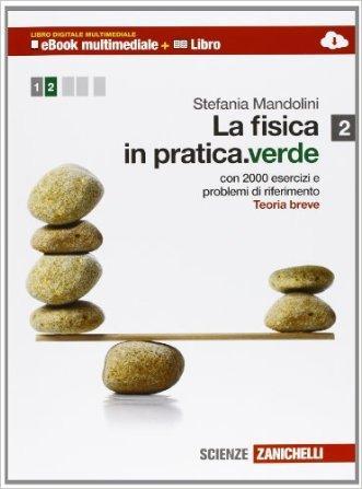 La fisica in pratica. Ediz. verde. Multimediale. Per le Scuole superiori. Con e-book. Con espansione online