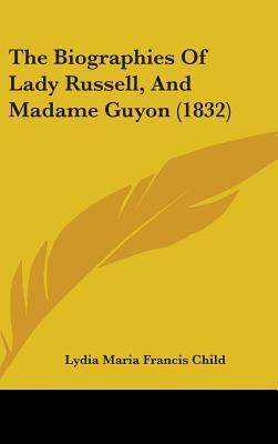 The Biographies of Lady Russell, and Madame Guyon (1832)