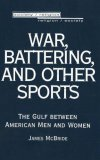 War, Battering, and Other Sports