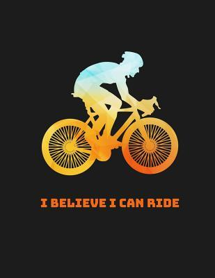 I Believe I Can Ride