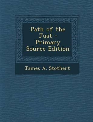 Path of the Just - Primary Source Edition
