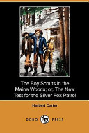 The Boy Scouts in the Maine Woods; Or, the New Test for the Silver Fox Patrol (Dodo Press)