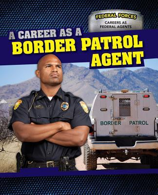 A Career As a Border Patrol Agent
