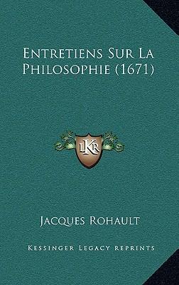 Entretiens Sur La Philosophie (1671) Entretiens Sur La Philosophie (1671)