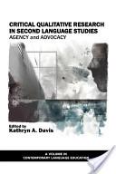 Critical Qualitative Research in Second Language Studies