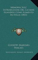 Memoria Sull' Introduzione del Lichene Islandese Come Alimento in Italia (1815)