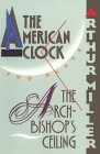 The Archbishop's Ceiling/the American Clock