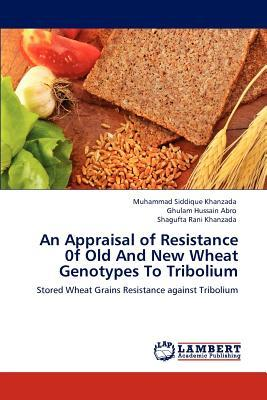 An Appraisal of Resistance 0f Old And New Wheat Genotypes To Tribolium