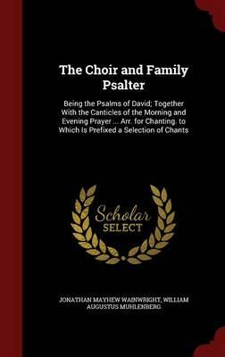 The Choir and Family Psalter