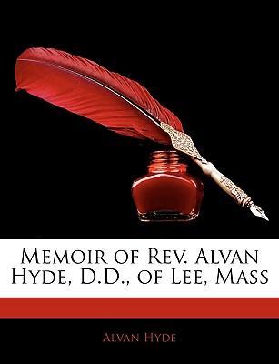 Memoir of REV. Alvan Hyde, D.D., of Lee, Mass