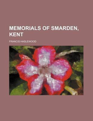 Memorials of Smarden, Kent