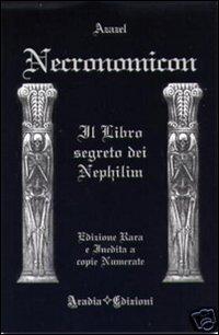 Necronomicon. Il libro segreto dei Nephilim