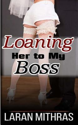Loaning Her to My Boss