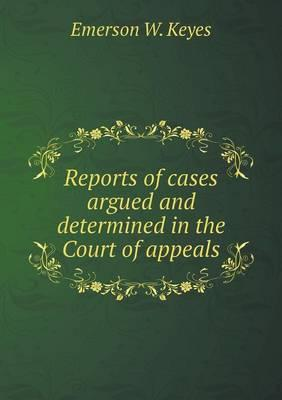 Reports of Cases Argued and Determined in the Court of Appeals