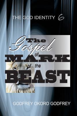 The Gospel of Mark of the Beast
