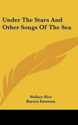 Under the Stars and Other Songs of the Sea
