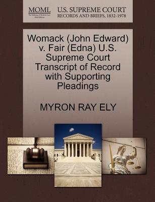 Womack (John Edward) V. Fair (Edna) U.S. Supreme Court Transcript of Record with Supporting Pleadings