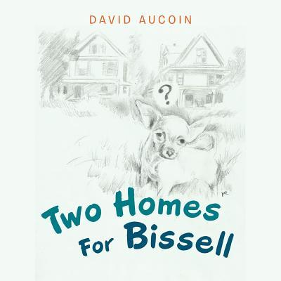 Two Homes For Bissell