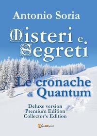 Misteri e segreti. Le cronache di Quantum. Collector's edition. Premium Edition. Deluxe version