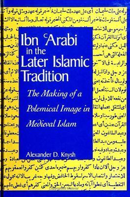 Ibn 'Arabi in the Later Islamic Tradition