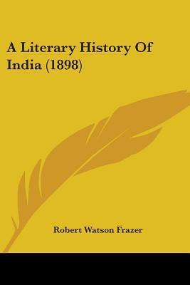 A Literary History of India (1898)