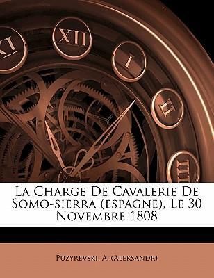 La Charge de Cavalerie de Somo-Sierra (Espagne), Le 30 Novembre 1808