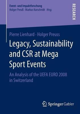 Legacy, Sustainability and Csr at Mega Sport Events