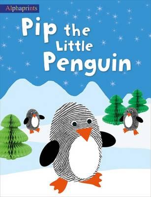 Pip the Little Penguin (Alphaprints)