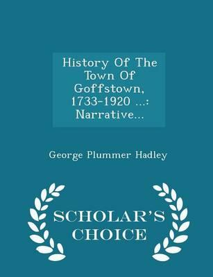 History of the Town of Goffstown, 1733-1920 ...