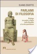 Parlami di filosofia. Dialogo tra padre e figlia sulla filosofia e la vita quotidiana