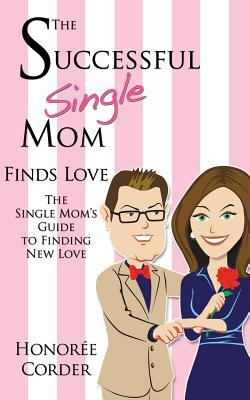 The Successful Single Mom Finds Love