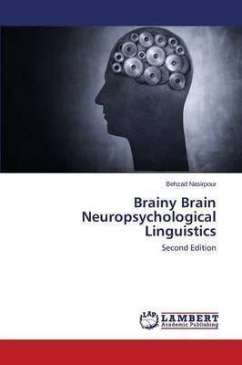 Brainy Brain  Neuropsychological Linguistics