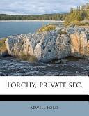 Torchy, Private Sec
