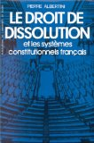 Le droit de dissolution et les systèmes constitutionnels français