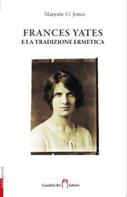 Frances Yates e la tradizione ermetica