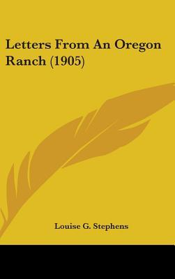 Letters from an Oregon Ranch (1905)
