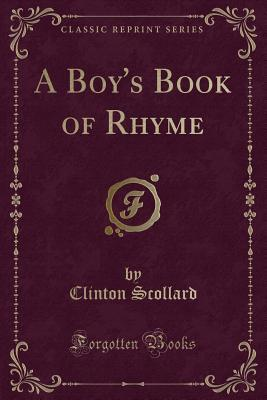 A Boy's Book of Rhyme (Classic Reprint)
