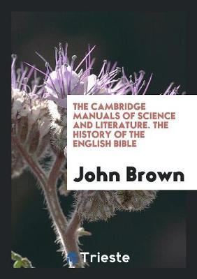 The Cambridge Manuals of Science and Literature. The History of the English Bible
