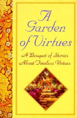 A Garden of Virtues
