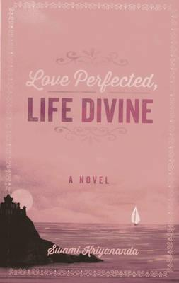 Love Perfected, Life...