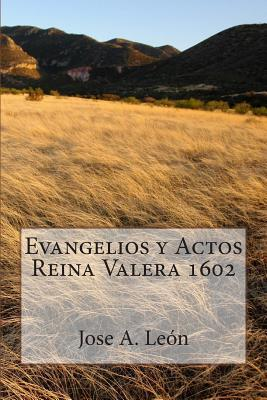Evangelios y Actos - Reina Valera 1602 / Gospels and Acts - Reina Valera 1602