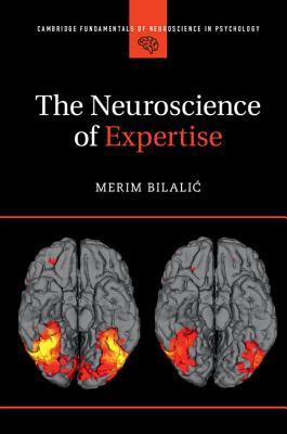 The Neuroscience of Expertise