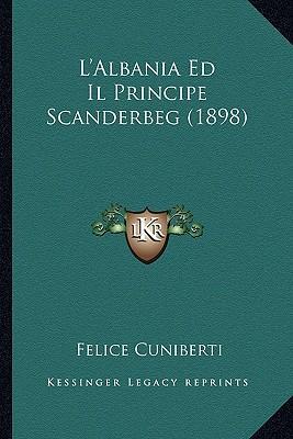 L'Albania Ed Il Principe Scanderbeg (1898)